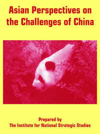 Asian Perspectives on the Challenges of China by For National Strategic Studies Institute for National Strategic Studies image