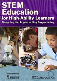 Stem Education for High-Ability Learners by Bronwyn, Ph.D. MacFarlane