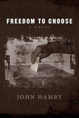 Freedom to Choose by John Hamby