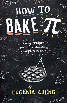 How to Bake Pi by Eugenia Cheng