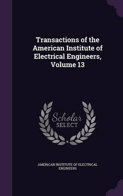 Transactions of the American Institute of Electrical Engineers, Volume 13 image