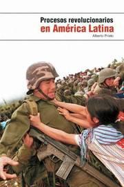 Procesos Revolucionarios En America Latina by Alberto Prieto image