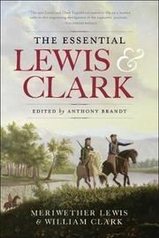 The Essential Lewis & Clark by Meriwether Lewis