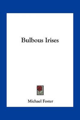 Bulbous Irises by Michael Foster image