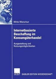 Internetbasierte Beschaffung Im Konsumguterhandel by Mirko Warschun