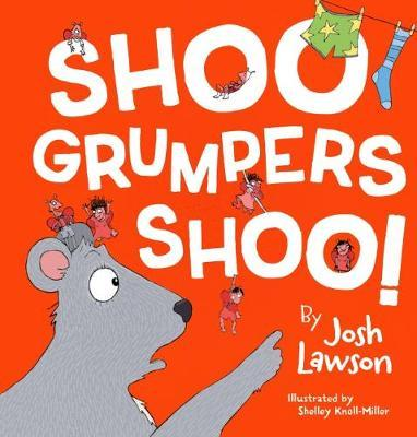 Shoo Grumpers Shoo! by Josh Lawson
