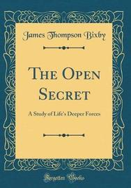 The Open Secret by James Thompson Bixby