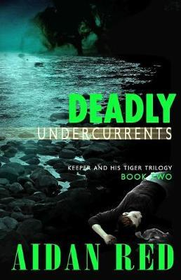 Deadly Undercurrents by Aidan Red