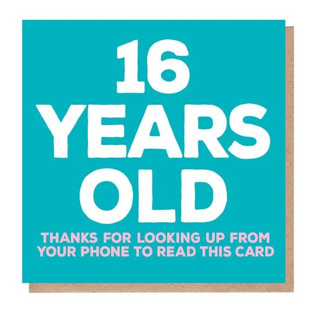 Mixed Messages: 16 Years Old Birthday Card