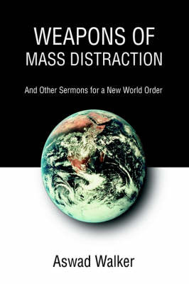 Weapons of Mass Distraction: And Other Sermons for a New World Order by Aswad Walker image