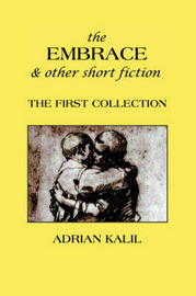 The Embrace and Other Short Fiction by Adrian Kalil image