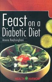 Feast on a Diabetic Diet by Aroona Reejhsinghani image