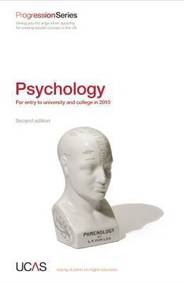Progression to Psychology: For Entry to University and College in 2010 by UCAS