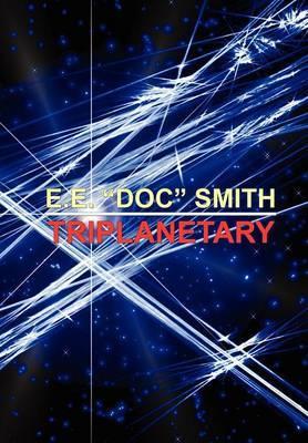 """Triplanetary by E.E.""""Doc"""" Smith"""
