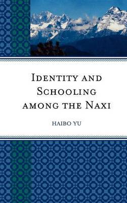 Identity and Schooling among the Naxi by Haibo Yu image