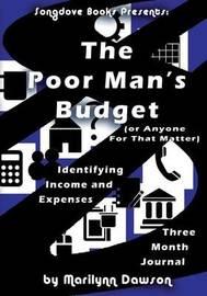 The Poor Man's Budget by MS Marilynn Dawson