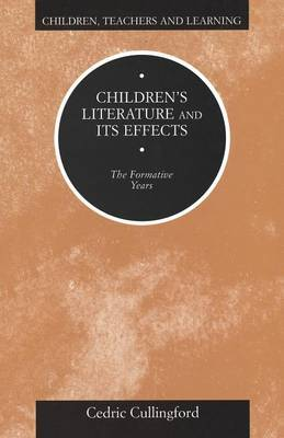 Children's Literature and Its Effects by Cedric Cullingford