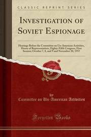 Investigation of Soviet Espionage by Committee on Un-American Activities