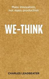 We-think: The Power of Mass Creativity by Charles Leadbeater image