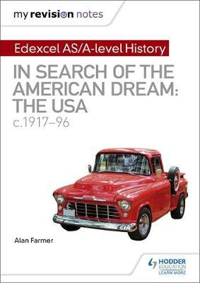 My Revision Notes: Edexcel AS/A-level History: In search of the American Dream: the USA, c1917-96 by Alan Farmer image