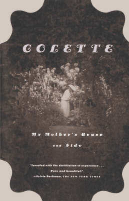 My Mothers House and Sido by Colette