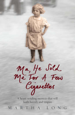 Ma, He Sold Me for a Few Cigarettes by Martha Long image