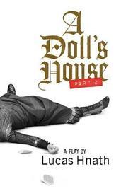A Doll's House, Part 2 (Tcg Edition) by Lucas Hnath