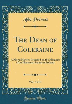 The Dean of Coleraine, Vol. 3 of 3 by Abbe Prevost image