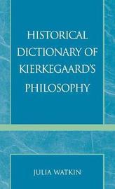Historical Dictionary of Kierkegaard's Philosophy by Julia Watkin