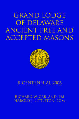 Grand Lodge of Delaware Ancient Free and Accepted Masons by PM and Harold J. L Richard W. Garland image