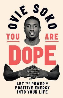 You Are Dope by Ovie Soko