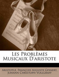 Les Problmes Musicaux D'Aristote by * Aristotle
