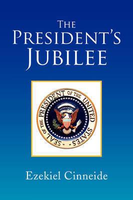 The President's Jubilee by Ezekiel Cinneide