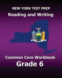 New York Test Prep Reading and Writing Common Core Workbook Grade 6: Preparation for the New York Common Core Ela Test by Test Master Press New York image