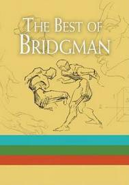 The Best of Bridgman Boxed Set: WITH 'Bridgman's Life Drawing' AND 'The Book of a Hundred Hands' AND 'Heads, Features and Faces' by George B Bridgman image