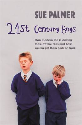 21st Century Boys by Sue Palmer image