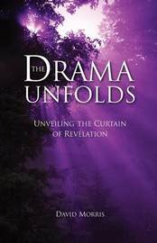 The Drama Unfolds by David Morris