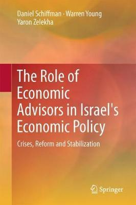 The Role of Economic Advisers in Israel's Economic Policy by Daniel Schiffman
