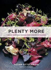 Plenty More: Vibrant Vegetable Cooking from London's Ottolenghi (US Ed.) by Yotam Ottolenghi