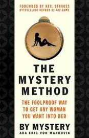 The Mystery Method by Erik von Markovik