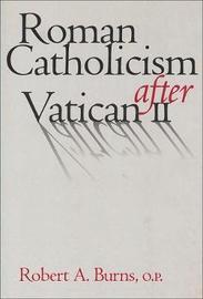 Roman Catholicism after Vatican II by Robert A Burns image