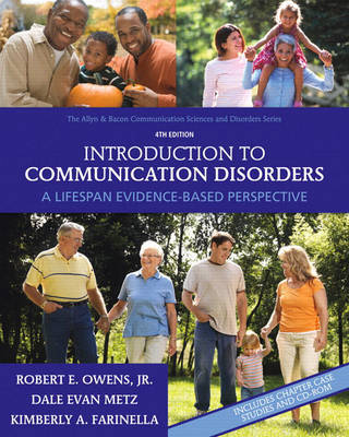 Introduction to Communication Disorders: A Lifespan Evidence-Based Perspective by Robert E. Owens, Jr.