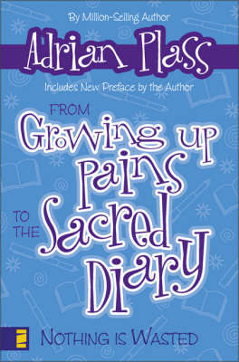 From Growing Up Pains To The Sacred Diary by Adrian Plass