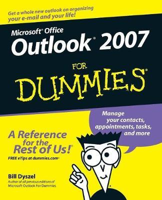 Outlook 2007 For Dummies by Bill Dyszel