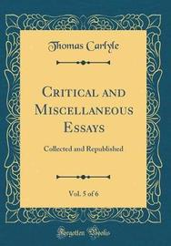 Critical and Miscellaneous Essays, Vol. 5 of 6 by Thomas Carlyle