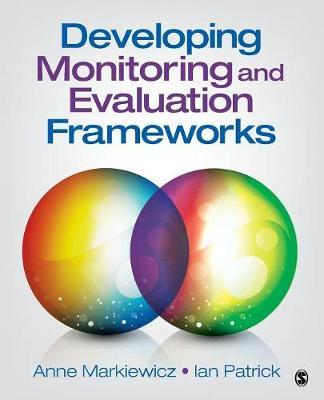 Developing Monitoring and Evaluation Frameworks by Anne Markiewicz