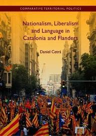 Nationalism, Liberalism and Language in Catalonia and Flanders by Daniel Cetra