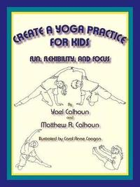 Create a Yoga Practice for Kids by Yael Calhoun image