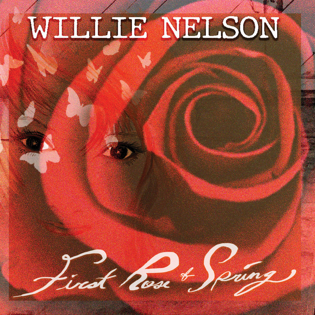 First Rose Of Spring by Willie Nelson image