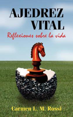 Ajedrez Vital: Reflexiones Sobre La Vida by Carmen, L. M. Rossi image